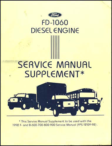1992 Ford F&B 600-700 FD-1060 Diesel Engine Shop Manual Original