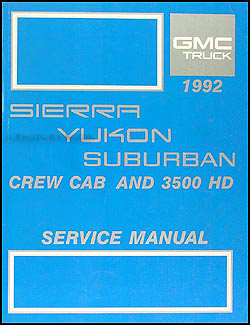 1992 GMC Sierra Yukon and Suburban Repair Shop Manual Original 1500 2500 3500