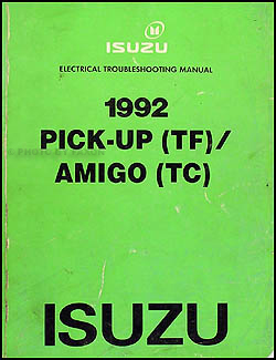 1992 Isuzu Pickup & Amigo Electrical Troubleshooting Manual Original