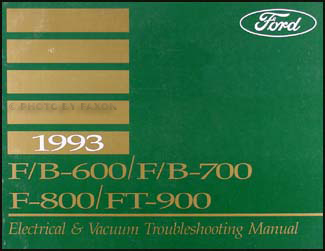 1993 Ford F, B, & C 600 through 8000 Medium/Heavy Truck Electrical & Vacuum Troubleshooting Manual