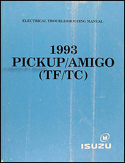 1993 Isuzu Pickup & Amigo Electrical Troubleshooting Manual Original