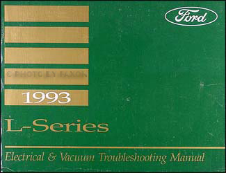 1993 Ford L-Series 7000-9000 Electrical Vacuum Troubleshooting Manual