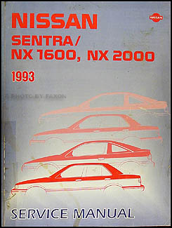 1993 Nissan Sentra/NX 1600, NX 2000 Repair Manual Original