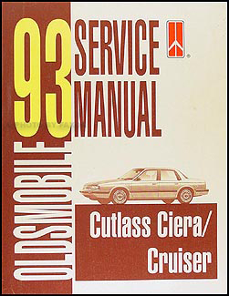 1993 Oldsmobile Cutlass Ciera & Cutlass Cruiser Repair Manual Original