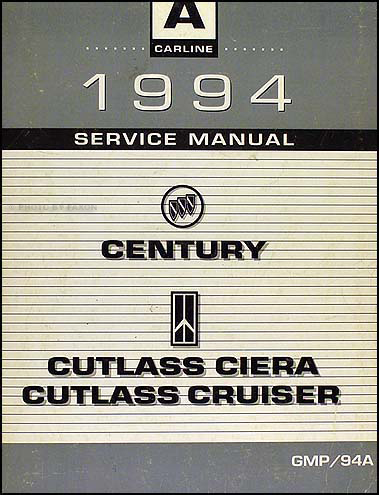 1994 Century  Cutlass Ciera and Cruiser Shop Manual Original