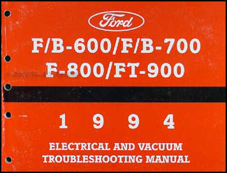 1994 Ford F, B, & C 600 through 8000 Medium/Heavy Truck Electrical & Vacuum Troubleshooting Manual