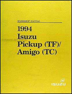 1994 Isuzu Amigo and 1994-1995 Pickup Repair Shop Manual Original