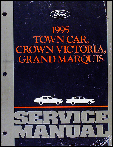 1995 Lincoln Town Car, Ford Crown Victoria, & Mercury Grand Marquis Shop Manual Original