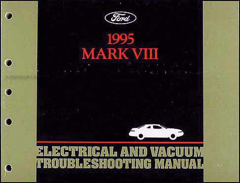 1995 Lincoln Mark VIII Electrical and Vacuum Troubleshooting Manual