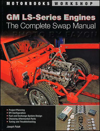 GM LS-Series Engines: The Complete Swap Manual