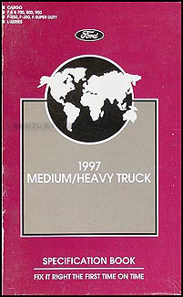 1997 Ford Super Duty and Medium/Heavy Truck Service Specification Book