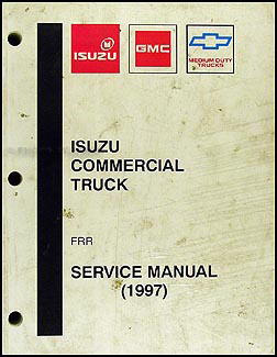 1997-1999 FRR Truck Repair Manual Original