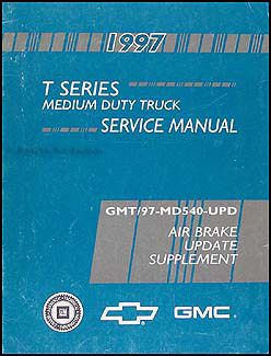 1997 Chevy GMC T-Series Truck Air Brake Update Repair Shop Manual Supplement