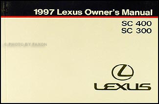 1997 Lexus SC 300 and 400 Owners Manual Original