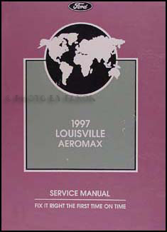 1997 Ford Louisville & Aeromax Repair Manual Original