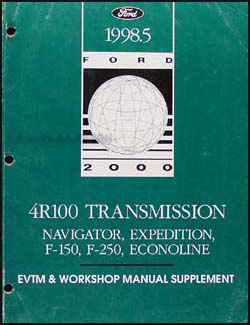 1998.5 Ford 4R100 Transmission EVTM & Repair Shop Manual Supplement Original