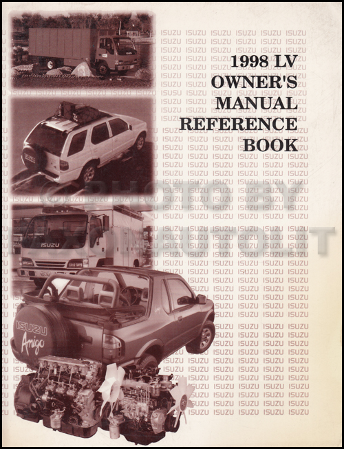 1998 Isuzu LV Owner's Manual Reference Book Amigo Rodeo Trooper Oasis Hombre