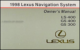 1998 Lexus LS 400 GS 400 GS 300 Navigation System Owners Manual