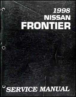1998 Nissan Frontier Pickup Truck Repair Manual Original