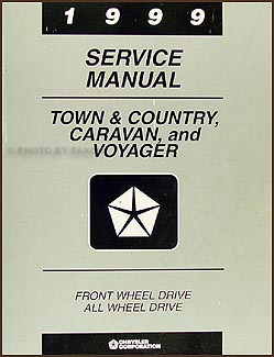 1999 Caravan, Town & Country, & Voyager Van Repair Manual Original