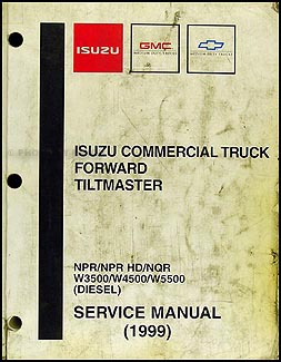 1999 Tilt Cab Diesel Repair Shop Manual NPR and HD NQR W3500 W4500 W5500