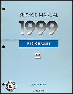 1999 Chevrolet P12 Motorhome & forward control chassis Repair Shop Manual