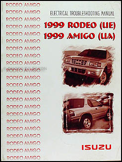 1999 Isuzu Rodeo Amigo Electrical Troubleshooting Manual Original
