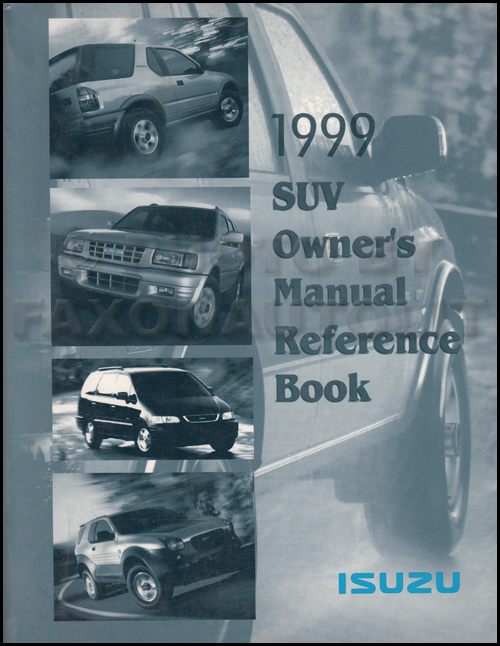 1999 Isuzu SUV Owner's Manual Original Rodeo Trooper Amigo Hombre Oasis VehiCROSS