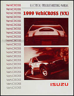 1999 Isuzu VehiCROSS Electrical Troubleshooting Manual Original