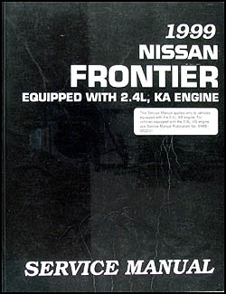 1999 Nissan Frontier Pickup Repair Manual Original 2.4L, KA Engine