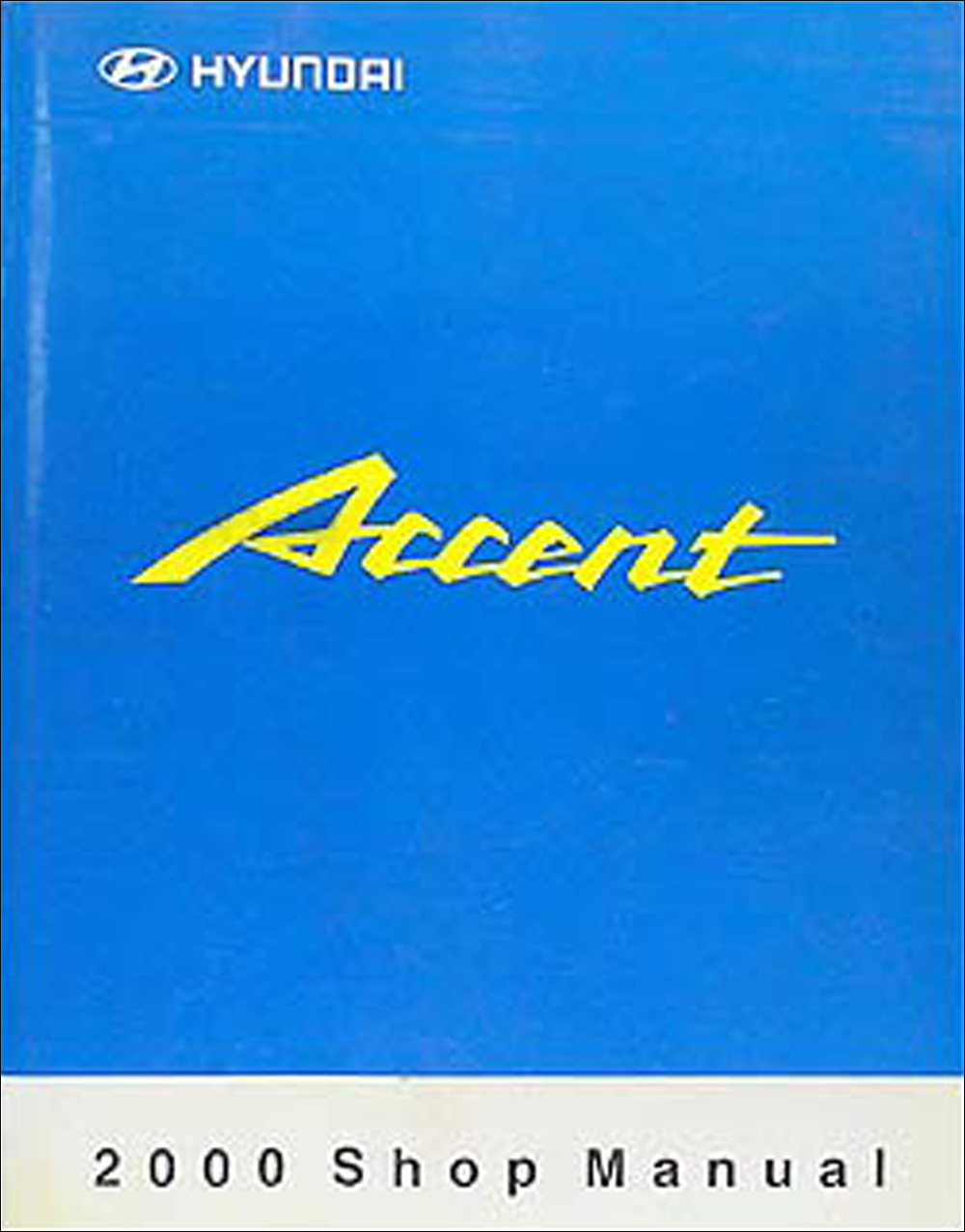 2000 Hyundai Accent Shop Manual Original