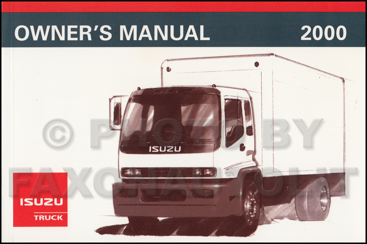 2000 Isuzu F-Series Truck Owner's Manual Original FSR FTR FVR