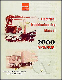 2000 NPR NQR W3500 W4500 W5500 Electrical Troubleshooting Manual Orig.