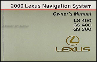 2000 Lexus LS 400 GS 430 GS 300 Navigation System Owners Manual Original