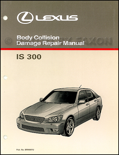 2001-2005 Lexus IS 300 Sedan Body Collision Repair Shop Manual