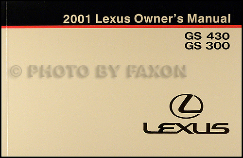 2001 Lexus GS 430 and GS 300 Owners Manual Original