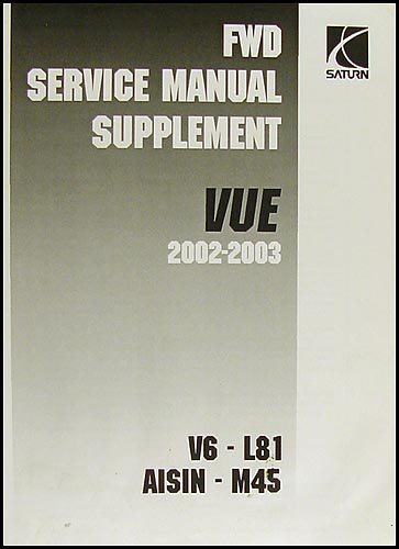 2002-2003 Saturn Vue FWD Repair Manual Supplement Original
