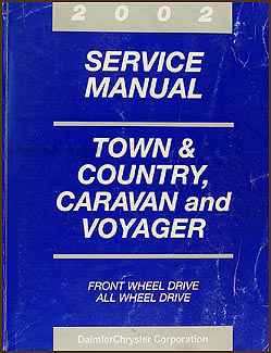 2002 Caravan, Town & Country, & Voyager Van Repair Manual Original