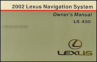 2002 Lexus LS 430 Navigation System Owners Manual Original