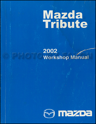 2002 mazda tribute repair shop manual original rh faxonautoliterature com service manual mazda tribute owners manual 2006 mazda tribute