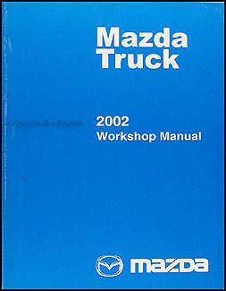 2002 Mazda Pickup Truck Repair Manual Original B2300 B3000 B4000