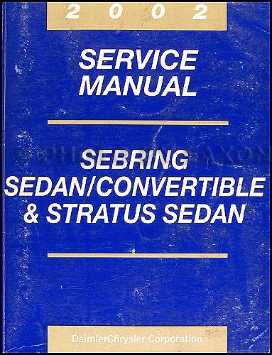 2002 Sebring and Stratus Sedan Shop Manual Original