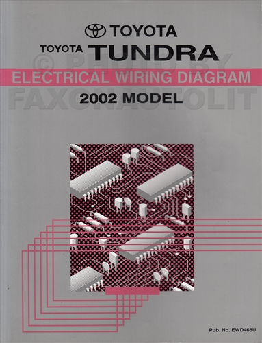 [SCHEMATICS_4PO]  2002 Toyota Tundra Wiring Diagram Manual Original | 2015 Tundra Wiring Diagram |  | Faxon Auto Literature