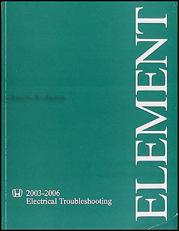 2003-2006 Honda Element Electrical Troubleshooting Manual Original