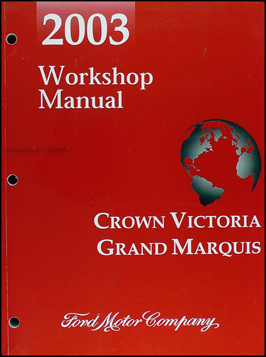 2003 Crown Victoria, Grand Marquis, & Marauder Shop Manual Original