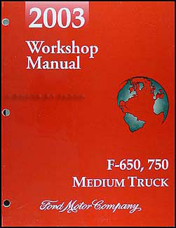 2003 Ford F650-F750 Medium Truck Repair Manual Original