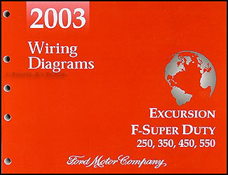 2003 Ford Excursion F-Super Duty 250 350 450 550 Wiring Diagram Manual