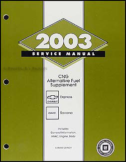 2003 Express Savana CNG Alternative Fuel Repair Shop Manual Original Supp.