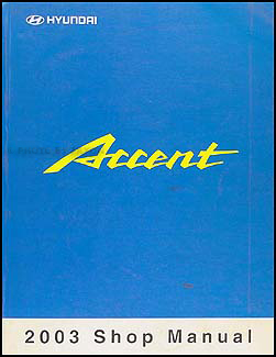 2003 Hyundai Accent Shop Manual Original