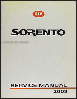2003 Kia Sorento Repair Manual Original